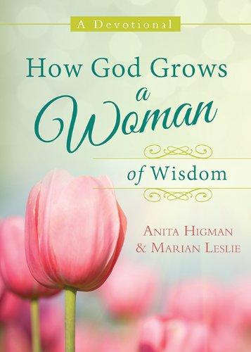 9781624168338: How God Grows a Woman of Wisdom: A Devotional