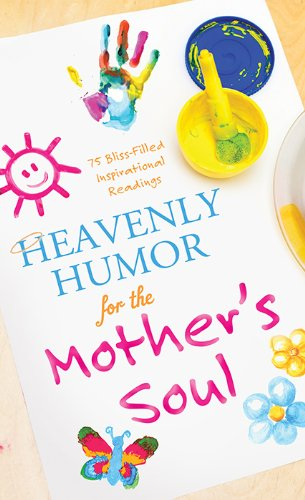 9781624168642: Heavenly Humor for the Mother's Soul: 75 Bliss-Filled Inspirational Readings (Inspirational Book Bargains)