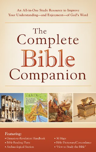 The Complete Bible Companion: An All-in-One Study Resource to Improve Your Understanding--and ...