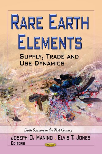 Rare Earth Elements: Supply, Trade and Use Dynamics (Earth Sciences in the 21st Century)