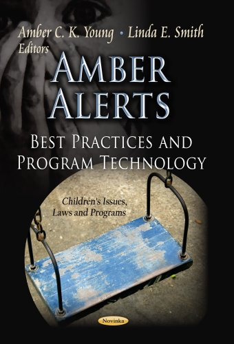 Amber Alerts: Best Practices and Program Technology (Children's Issues, Laws and Programs): ...