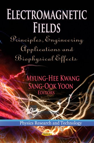Electromagnetic Fields: Principles, Engineering Applications and Biophysical: Myung-hee Kwang (Editor),