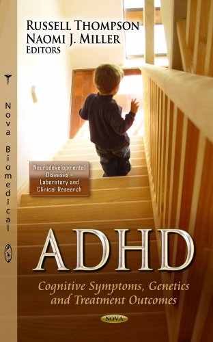 9781624171079: ADHD: Cognitive Symptoms, Genetics and Treatment Outcomes (Neurodevelopmental Diseases - Laboratory and Clinical Research; Neurology - Laboratory and Clinical Research Developments)