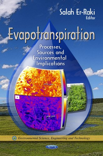 9781624171383: Evapotranspiration: Processes, Sources and Environmental Implications (Environmental Science, Engineering and Technology)
