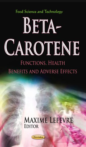 9781624171734: Beta-Carotene: Functions, Health Benefits and Adverse Effects (Food Science and Technology)