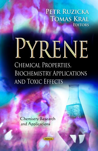 Pyrene: Chemical Properties, Biochemistry Applications and Toxic Effects (Chemistry Research and ...