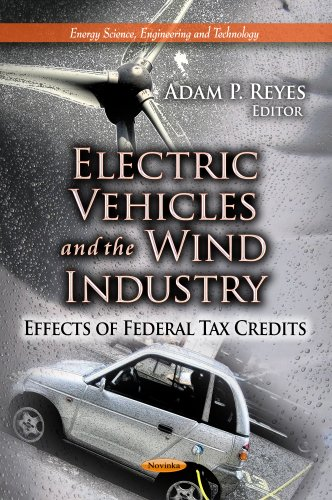 9781624172984: Electric Vehicles and the Wind Industry: Effects of Federal Tax Credits (Energy Scienc, Engineering and Technology)
