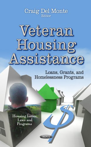 Veteran Housing Assistance: Loans, Grants, and Homelessness Programs (Housing Issues, Laws and ...