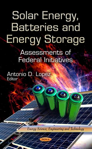 Solar Energy, Batteries and Energy Storage: Assessments of Federal Initiatives (Energy Science, ...