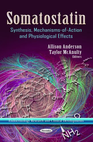 9781624174193: Somatostatin: Synthesis, Mechanisms-of-Action and Physiological Effects (Endorinology Research and Clinical Developments)
