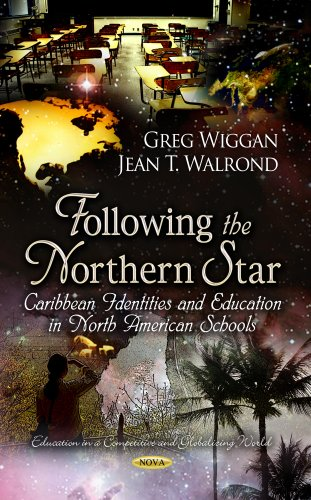 9781624175978: Following the Northern Star: Caribbean Identities and Education in North American Schools (Education in a Competitive and Globalizing World)