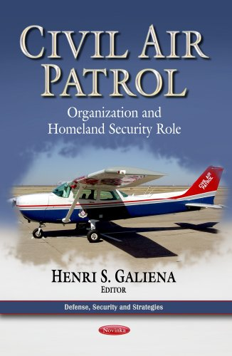 Civil Air Patrol: Organization and Homeland Security Role (Defense, Security and Strategies)