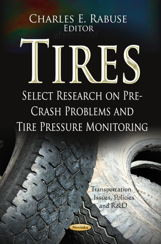 9781624177064: Tires: Select Research on Pre-Crash Problems and Tire Pressure Monitoring (Transportation Issues, Policies and R&d)