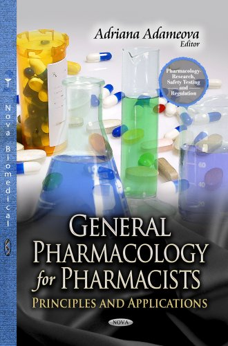 9781624177408: General Pharmacology for Pharmacists: Principles and Applications (Pharmacology - Research, Safety Testing and Regulation)
