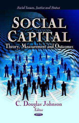 Social Capital: Theory, Measurement Outcomes (Hardback)