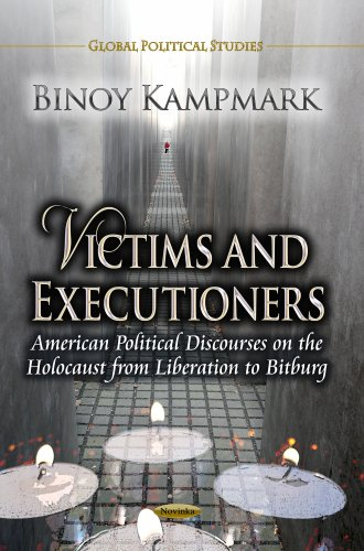 9781624178610: Victims and Executioners: American Political Discourses on the Holocaust from Liberation to Bitburg (Global Political Studies)