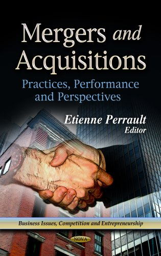 9781624179501: Mergers and Acquisitions: Practices, Performance and Perspectives (Business Issues, Competition and Entrepreneurship: Business Economics in a Rapidly-changing World)