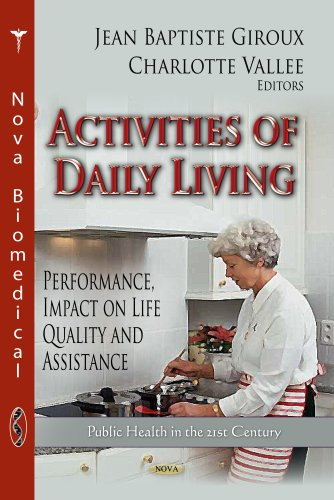 Activities of Daily Living: Performance, Impact on Life Quality and Assistance (Public Health in ...