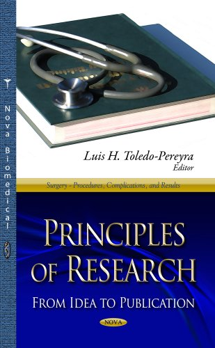 Principles of Research: From Idea to Publication (Surgery Procedures Complications and Results)