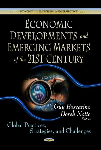 Economic Developments & Emerging Markets of the 21st Century (Economic Issues Problems Persp)