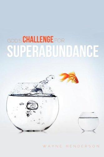 Gods Challenge for Superabundance: Wayne Henderson