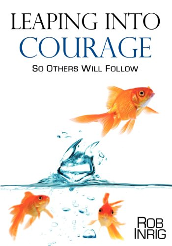 LEAPING INTO COURAGE: ROB INRIG