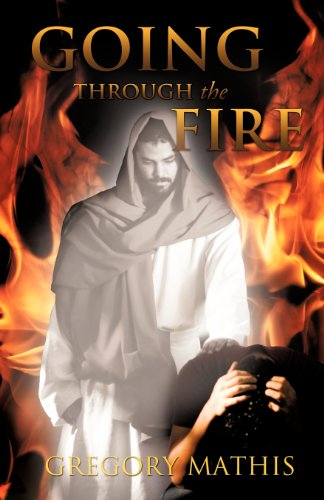 GOING THROUGH THE FIRE: GREGORY MATHIS