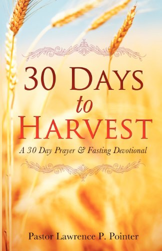 30 Days To Harvest: Pastor Lawrence P. Pointer