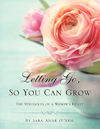 Letting Go, So You Can Grow (Paperback): Sara Anne O'Neil