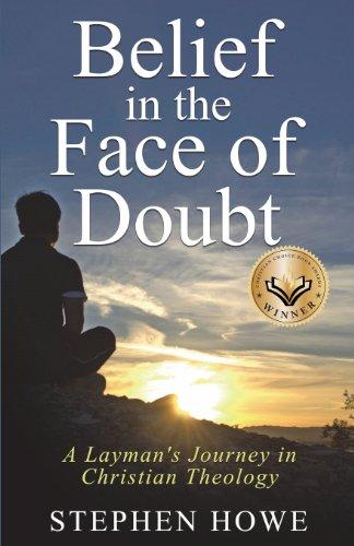 Belief in the Face of Doubt: STEPHEN HOWE