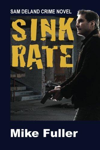 Sink Rate (Sam Deland Crime Novel) (Volume 1): Fuller, Mike