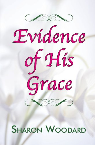 Evidence of His Grace: Woodard, Sharon
