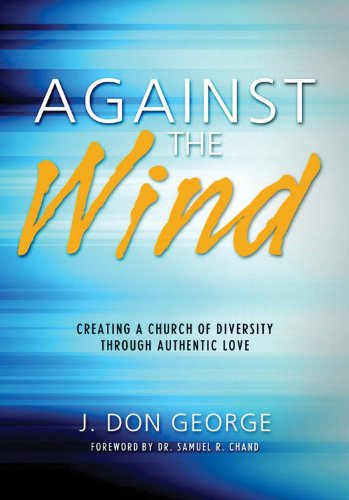 9781624230042: Against the Wind: Creating a Church of Diversity Through Authentic Love