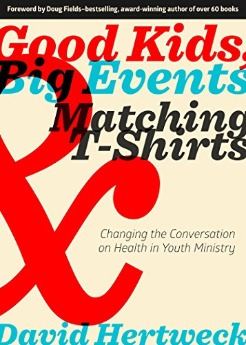 Good Kids, Big Events, & Matching T-Shirts 9781624232541 Good Kids, Big Events, & Matching T-Shirts invites youth leaders into a game-changing conversation. It helps them create and sustain a m