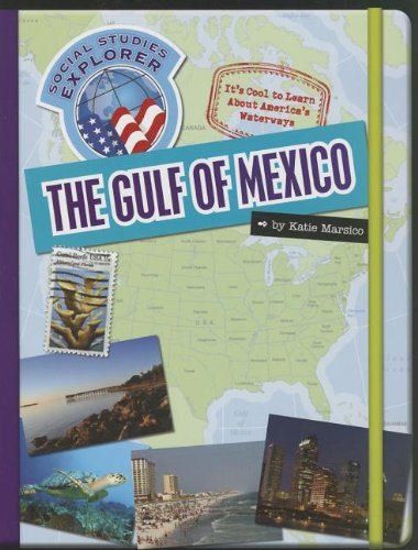 The Gulf of Mexico (Social Studies Explorer: It's Cool to Learn About America's Waterways...