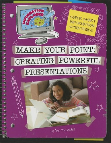 9781624310430: Make Your Point: Creating Powerful Presentations (Information Explorer)