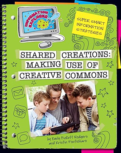 Creative Commons (Explorer Library: Information Explorer): Rodgers, Emily Puckett; Fontichiaro, ...