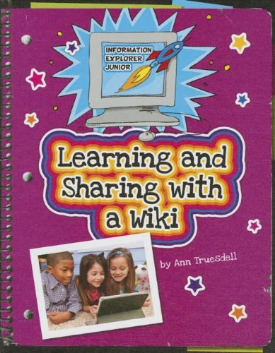 9781624311321: Learning and Sharing With a Wiki (Information Explorer Junior)