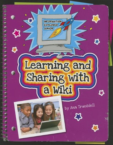 9781624312649: Learning and Sharing With a Wiki (Information Explorer Junior)