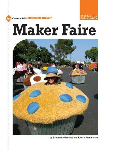Maker Faire (21st Century Skills Innovation Library: Makers as Innovators): Fontichiaro, Kristin; ...