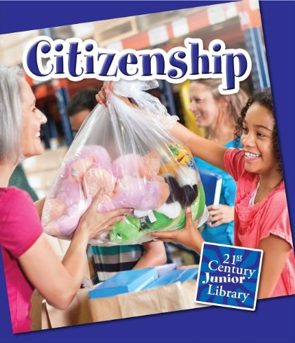 Citizenship (21st Century Junior Library: Character Education): Raatma, Lucia