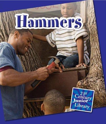 9781624313004: Hammers (21st Century Junior Library: Basic Tools)