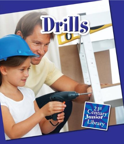 9781624313028: Drills (21st Century Junior Library: Basic Tools)