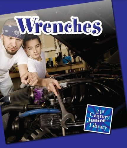 Wrenches (21st Century Junior Library: Basic Tools): Gregory, Josh