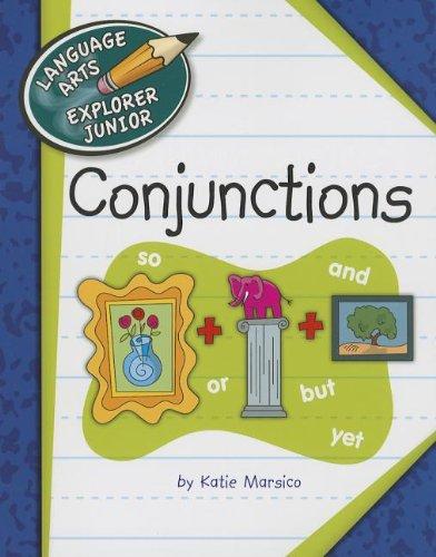 Conjunctions (Language Arts Explorer Junior): Marsico, Katie