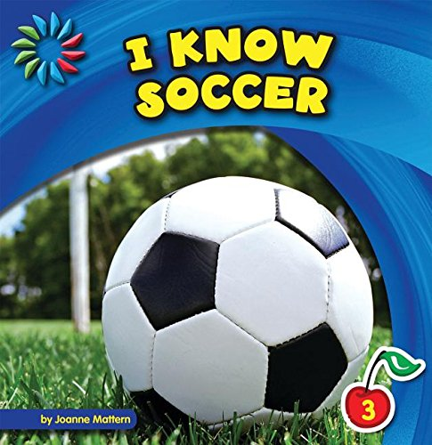 I Know Soccer (21st Century Basic Skills Library) (1624314023) by Mattern, Joanne