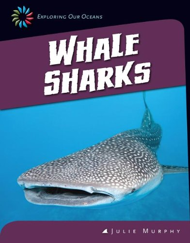 Whale Sharks (21st Century Skills Library: Exploring Our Oceans): Murphy, Julie