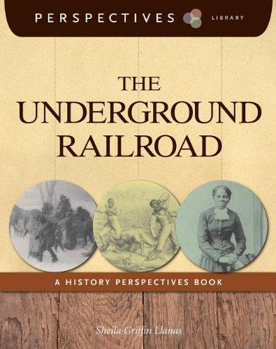 The Underground Railroad: A History Perspectives Book (Perspectives Library): Llanas, Sheila ...