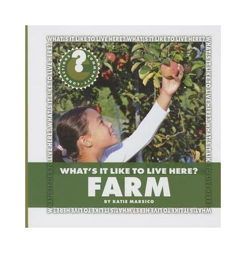 What's It Like to Live Here? Farm (Community Connections: What's It Like to Live Here?): ...