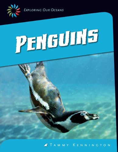 Penguins (Exploring Our Oceans: 21st Century Skills Library): Kennington, Tammy